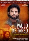 Coleção Bíblia Sagrada - Paulo de Tarso - O Apóstolo Convertido