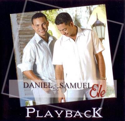 Daniel e Samuel - Ele - Playback