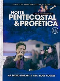 Noite Pentecostal e Profética -Ap.David e Pra.Rose Novaes - Ap. Silvio