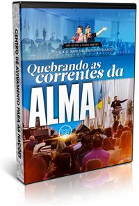 Quebrando as Correntes da Alma - Ap. Silvio Ribeiro