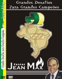 Grandes Desafios para Grandes Campeões - Pastor Jean Max
