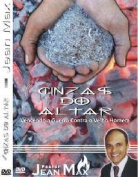 Cinzas do Altar - Pastor Jean Max