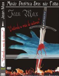 Cortando a M�o de Satan�s - Pastor Jean Max