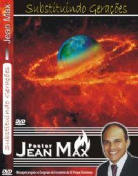 Substitu�ndo Gera��es - Pastor Jean Max