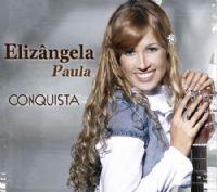 Conquista - Elizângela Paula