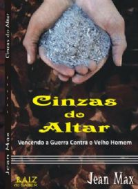 Cinzas do Altar - Pastor Jean Max - Livro