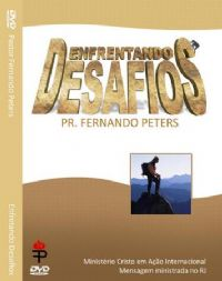 Enfrentando Desafio - Pastor Fernando Peters
