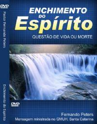 Enchimento do Esp�rito : Quest�o de Vida ou Morte - Pr Fernando Peters