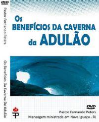 Os Benefícios da Caverna de Adulão - Pastor Fernando Peters
