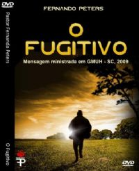 O Fugitivo - Pastor Fernando Peters - GMUH 2009