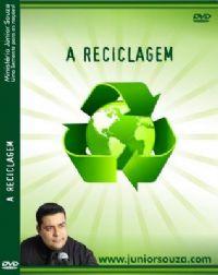 A Reciclagem - Pastor Junior Souza