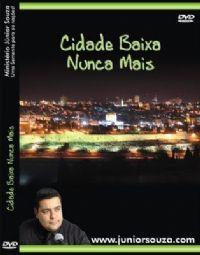 Cidade baixa nunca mais - Pastor Junior Souza - GMUH 2009
