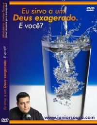Eu Sirvo a um Deus Exagerado e Você ? Pastor Junior Souza - GMUH 2009