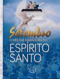 Setembro o Mês das maravilhas do Espírito Santo - Ap. Silvio Ribeiro