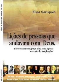 Li��es de Pessoas que andavam com Deus - Pastor Elias Sampaio