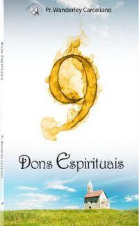 9 Dons Espirituais - Pastor Wanderley Carceliano
