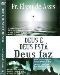 Deus � ... Deus Est� ... Deus Faz ... - Pastor Elson de Assis
