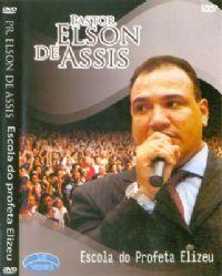 Escola do Profeta Elizeu - Pastor Elson de Assis - GMUH 2009