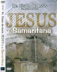 Jesus e a Samaritana - Pastor Elson de Assis