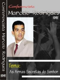 Armas Secretas do Senhor - Pastor Marcelo Rodrigues