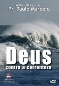Deus contra a Correnteza - Pastor Paulo Marcelo