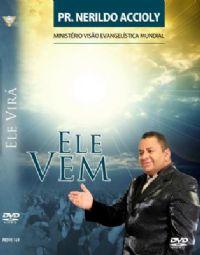 Ele Vem - Pastor Nerildo Accioly