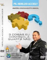 3 Coisas eu Conhe�o ,a Quarta N�o - Pastor Nerildo Accioly - GMUH 2009