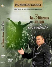 3 Marcas de um Escolhido - Pastor Nerildo Accioly