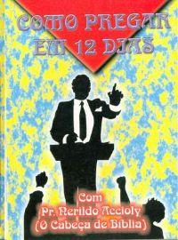 Como Pregar em 12 dias - Pastor Nerildo Accioly