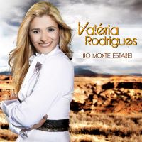 No Monte Estarei - Valéria Rodrigues