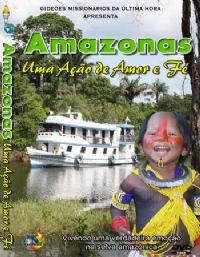 Projeto Amazonas - Gideões Missionários da Última Hora - GMUH