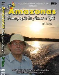Projeto Amazonas 2� Parte - Gide�es Mission�rios da �ltima Hora - GMUH