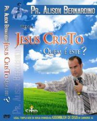 Jesus Cristo Quem é Este ? - Pastor Alisson Bernardino  - UMDAC 2009