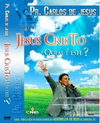 Jesus Cristo Quem é Este ? - Pastor Carlos de Jesus  - UMDAC 2009