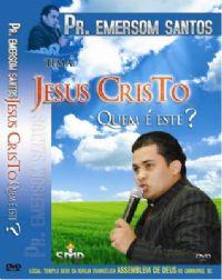 Jesus Cristo Quem é Este ? - Pastor Emerson Santos  - UMDAC 2009