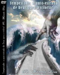 TEMPESTADE :  a auto-estrada de  Deus para a Vitória - Pr Marcelo Dias
