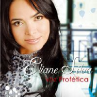 Voz Prof�tica - Eliane Silva