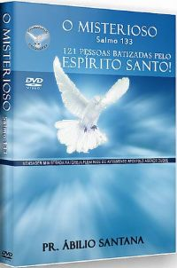 O Misterioso Salmo 133 - Pastor Abilio Santana