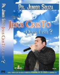 Jesus Cristo Quem é Este ? - Pastor Junior Souza - UMDAC 2009