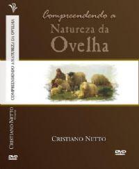 Compreendendo a Natureza da Ovelha - Bispo Cristiano Netto
