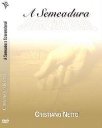 A Semeadura Sobrenatural - Bispo Cristiano Netto