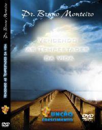 Vençendo as Tempestades da Vida - Pastor Bruno Monteiro