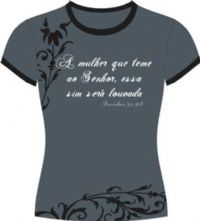 Camisetas Paz -  A Mulher que teme ao Senhor, essa ser� Louvada