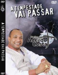 A Tempestade vai Passar - Pastor Adeildo Costa