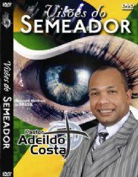 Visões do Semeador - Pastor Adeildo Costa