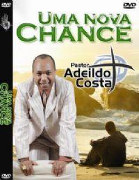 Uma nova Chance - Pastor Adeildo Costa