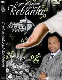 O Zelo do Senhor pelo seu Rebanho - Pastor Adeildo Costa