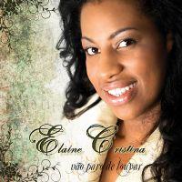 N�o paro de Louvar - Elaine Cristina