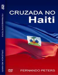Cruzada no Haiti - Pastor Fernando Peters