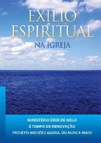 Exilio Espiritual na Igreja - Eber de Melo